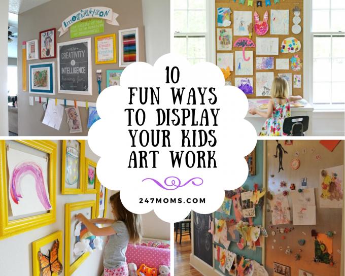 10 Fun Ways To Display Your Kids Art Work 24 7 Moms